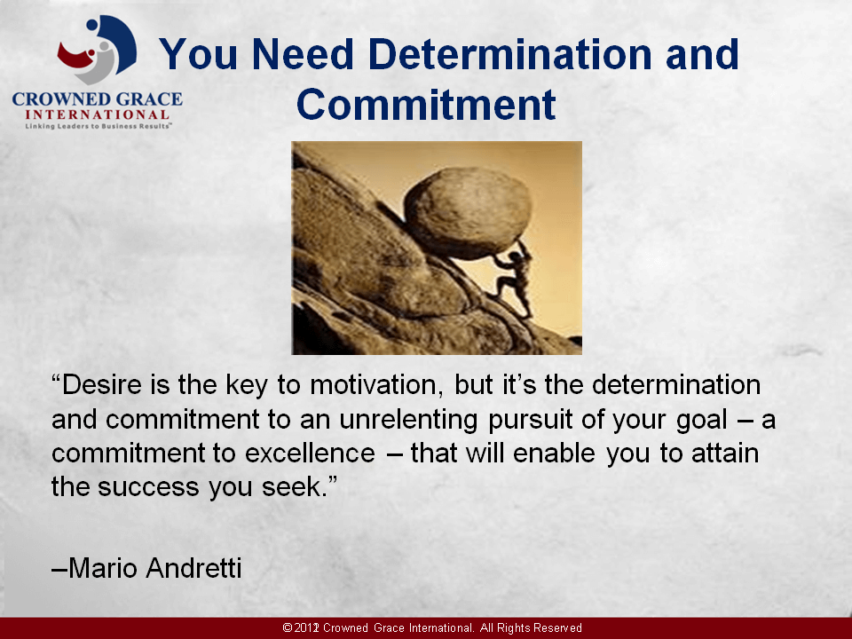 Determination and Commitment